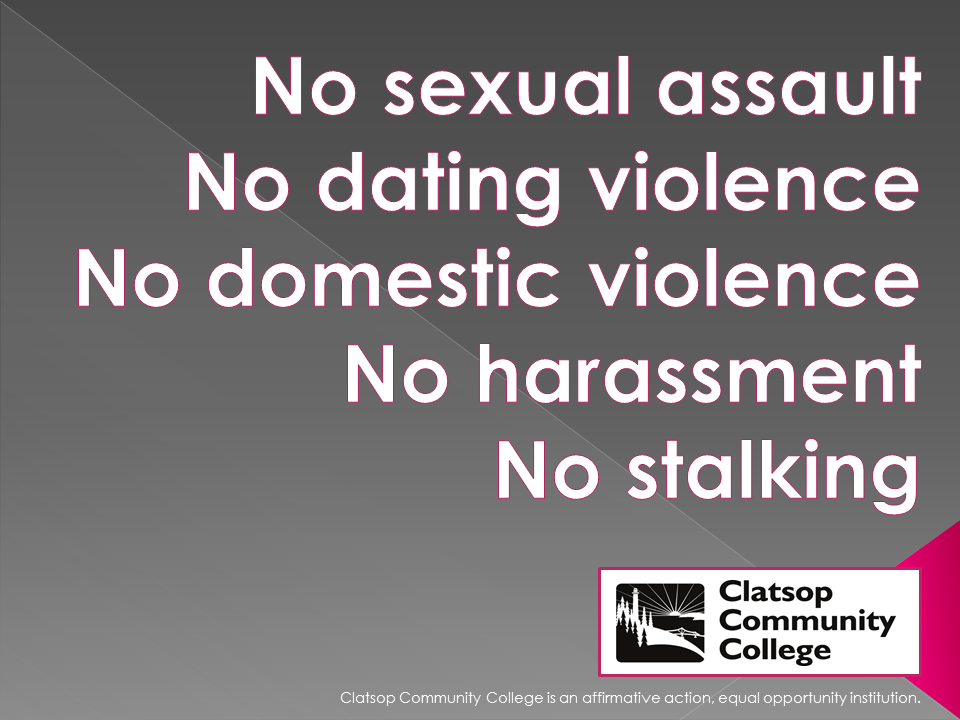 Title IX Flyer. No sexual assault. No dating violence. No domestic violence. No harassment. No stalking.
