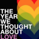 Poster Image for Movie titled The Year We Thought About Love