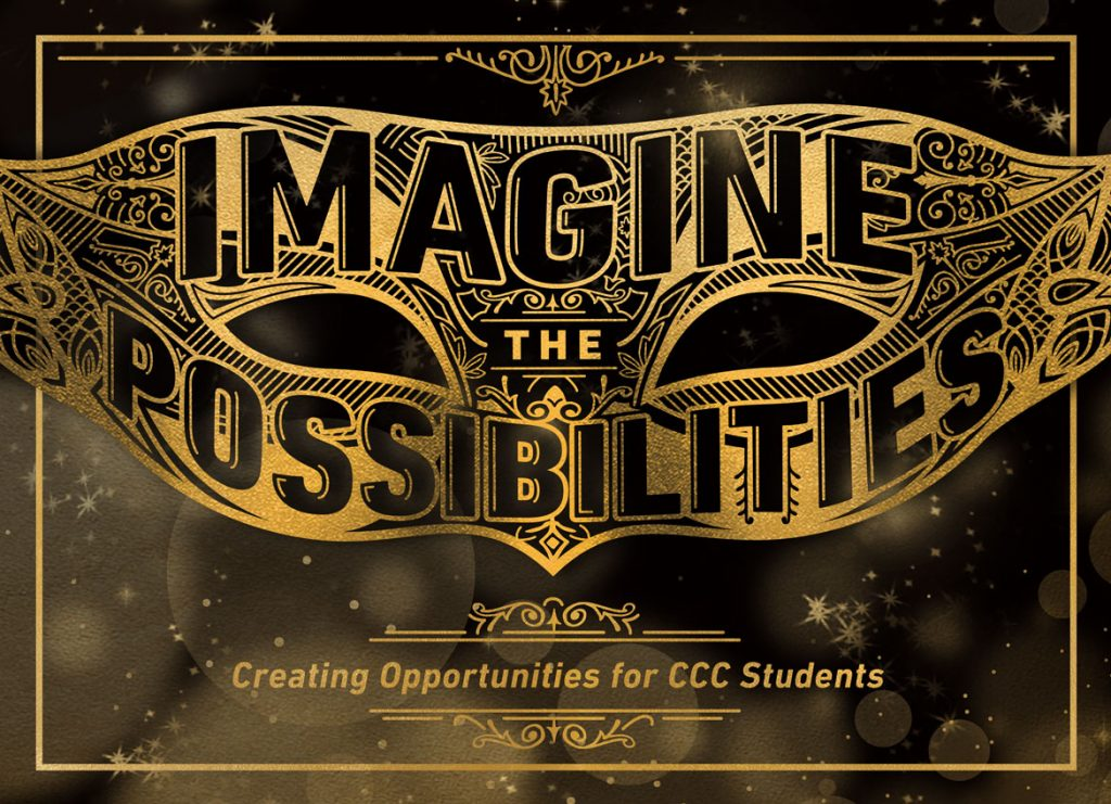 Imagine the Possibilities. Creating opportunities for CCC Students.