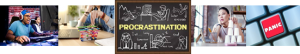 graphic with images suggesting urgency and chalkboard reading procrastination in block letters